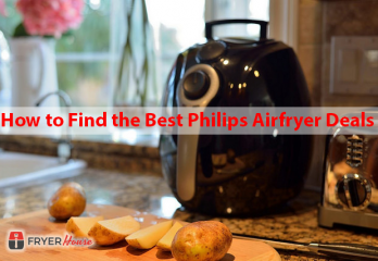 How to Find the Best Philips Airfryer Deals