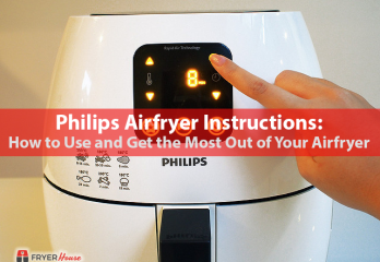 Philips Airfryer Instructions: How to Use Your Airfryer – Fryer House