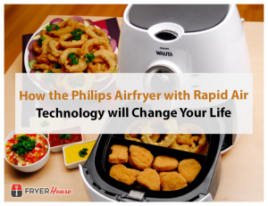 How the Philips Airfryer with Rapid Air Technology