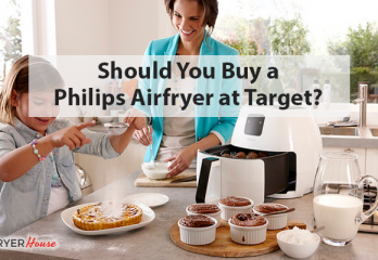 Philips Airfryer Target: You Should Buy or Not – Fryer House
