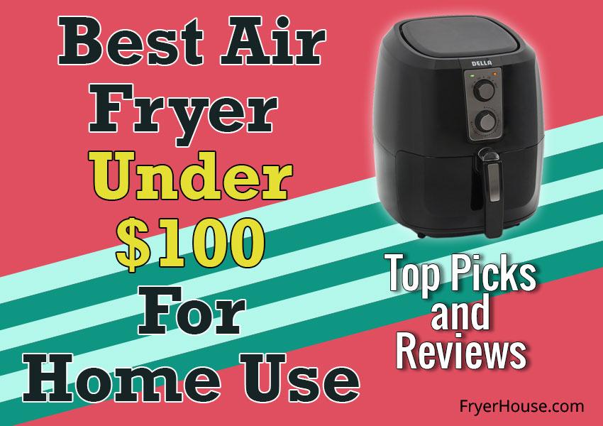 Best Air Fryer Under $100 Review