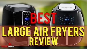 Best Large Air Fryers Review