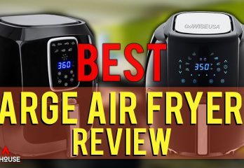 5 Best Large Air Fryers 2019 | Our Top Picks Will Surprise You