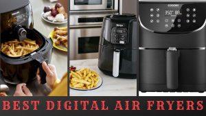 Best Digital Air Fryers To Buy