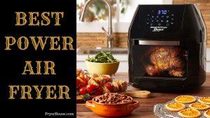 Best Power Air Fryer
