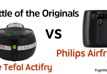 The Tefal Actifry vs Philips Airfryer: Battle of the Originals