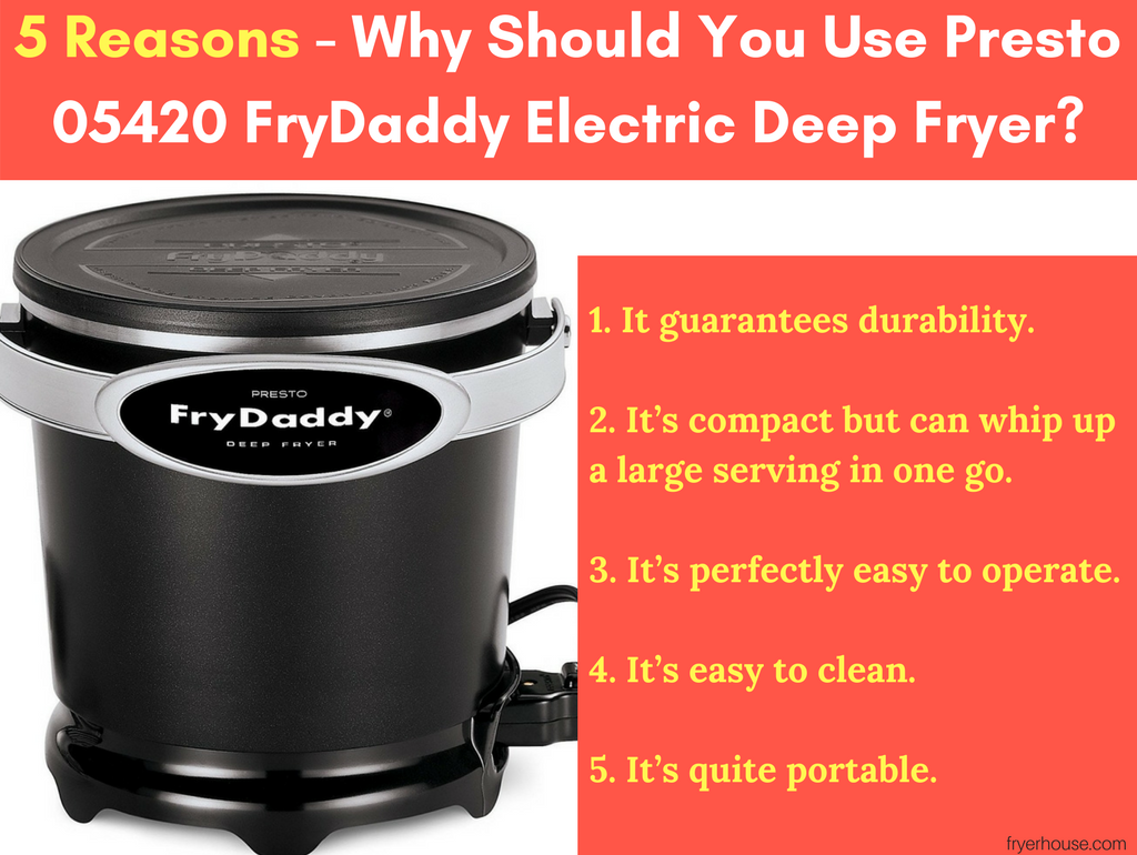 5 Reasons - Why Should You Use Presto 05420 FryDaddy Electric Deep Fryer