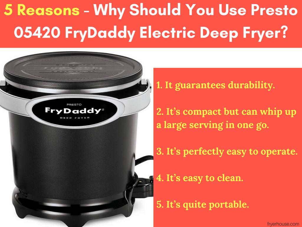 5 Reasons - Why Should You Use Presto 05420 FryDaddy Electric Deep Fryer