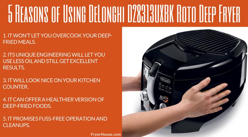 5 Reasons of Using DeLonghi D28313UXBK Roto Deep Fryer