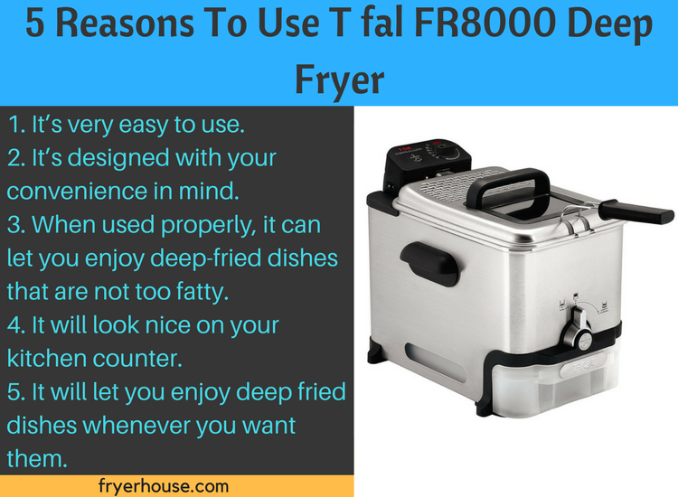 5 reasons to use T fal FR8000 Deep Fryer