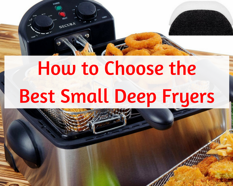 How to Choose the Best Small Deep Fryers