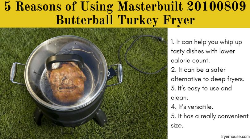 5 Reasons of Using Masterbuilt 20100809 Butterball Turkey Fryer