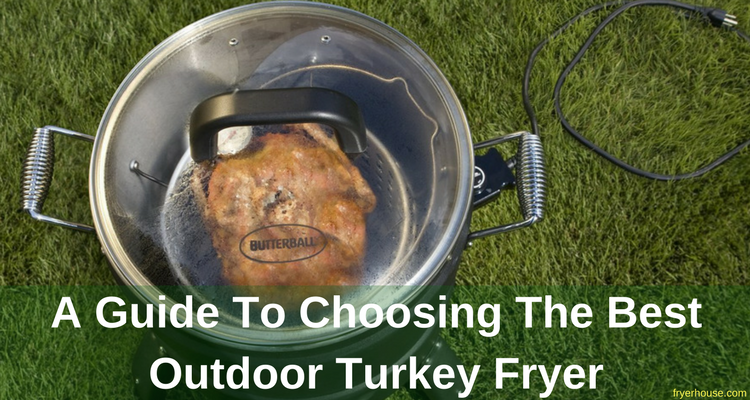 A Guide To Choosing The Best Outdoor Turkey Fryer