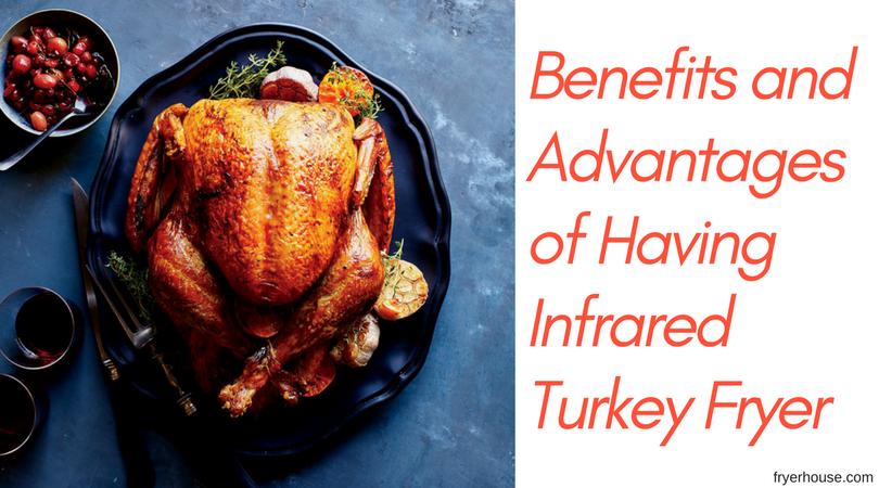 Benefits of Using Infrared Turkey Fryer