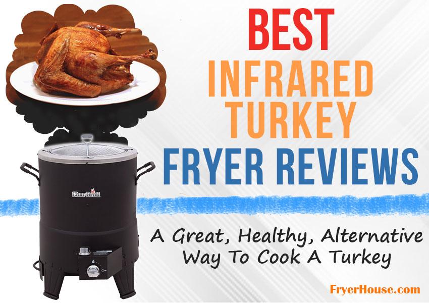 Best Infrared Turkey Fryer Reviews