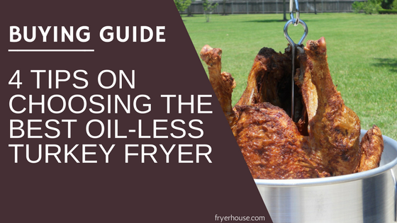 How to Choose the Best Oil-less Turkey Fryer