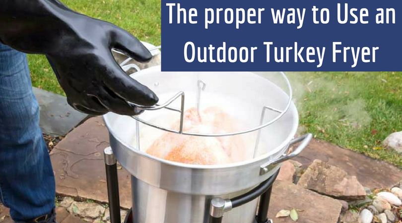 The proper way to Use an Outdoor Turkey Fryer