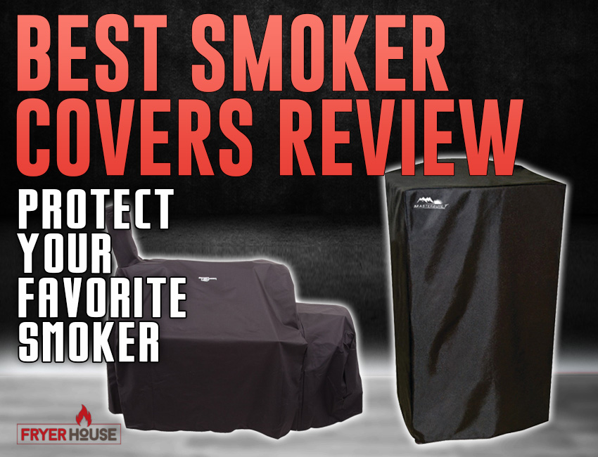 Best Smoker Cover Review