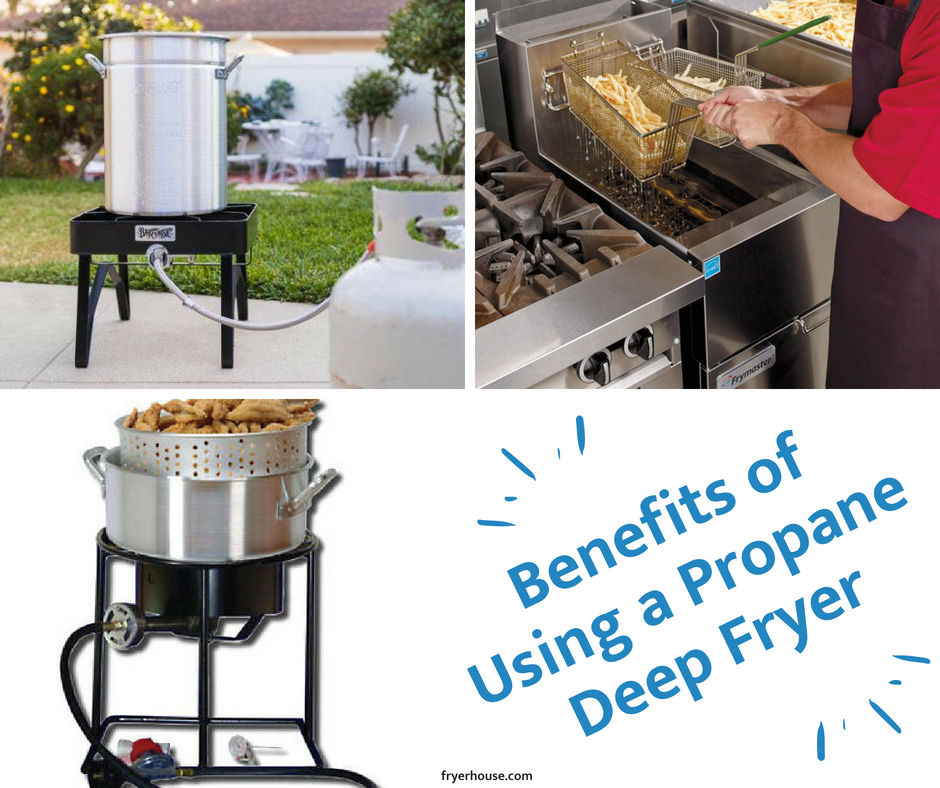 Benefits of Using a Propane Deep Fryer