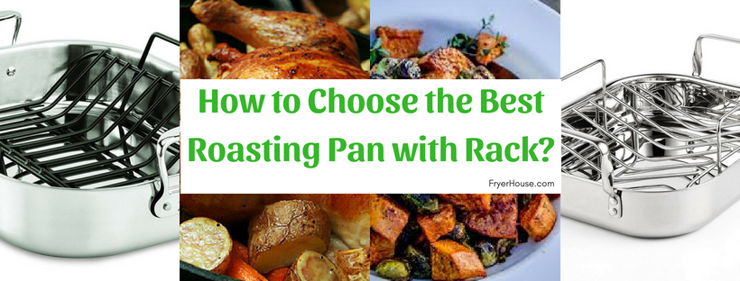 How to Choose the Best Roasting Pan with Rack