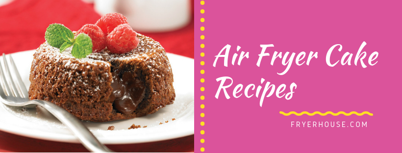 Air Fryer Cake Recipes