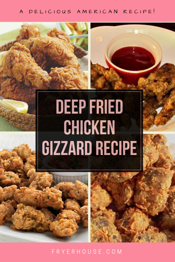 Deep Fried Chicken Gizzard Recipe Fryerhouse Com