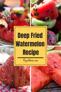 Deep Fried Watermelon Recipe
