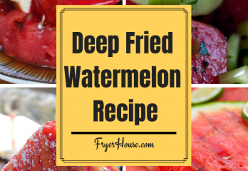 Deep Fried Watermelon Recipe | FryerHouse.com
