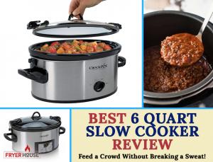 Best 6 Quart Slow Cooker Review