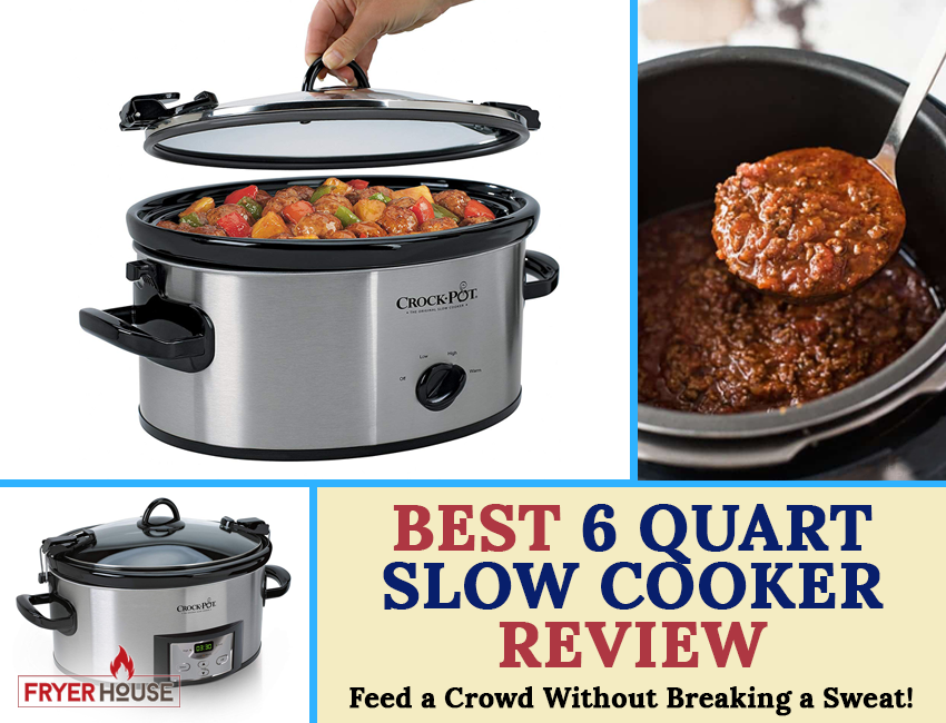 Best 6 Quart Slow Cooker Review