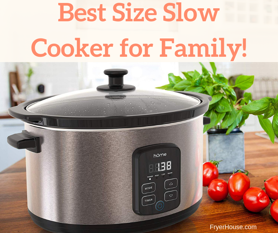 Best Size Slow Cooker for Family