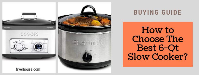 How to Choose The Best 6-Qt Slow Cooker