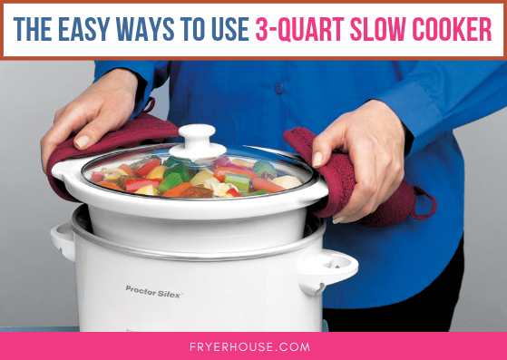 How to Use 3 Quart Slow Cooker