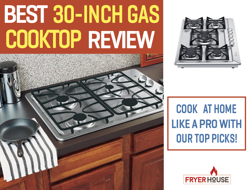 30 Inch Gas Cooktop Reviews 2020