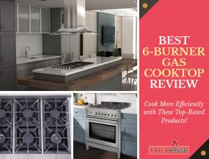 Best 6 Burner Gas Cooktop Reviews