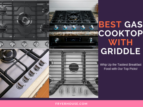 Best Gas Cooktop with Griddle