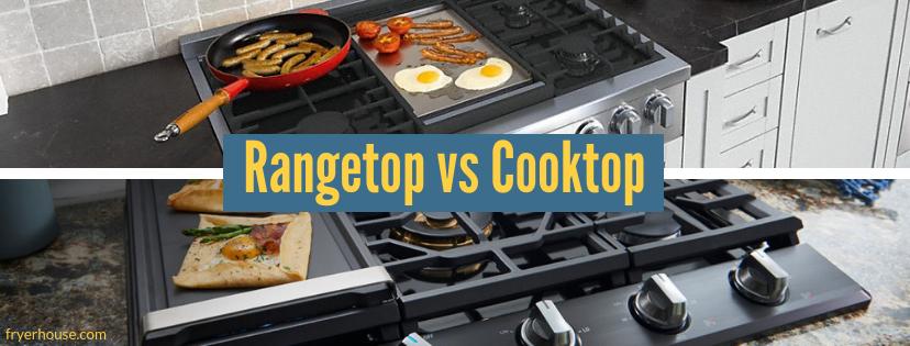 Rangetop vs Cooktop