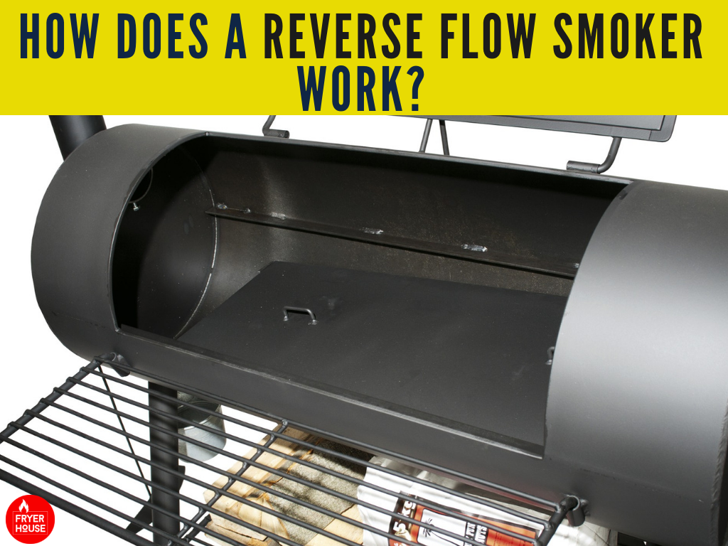 How Does a Reverse Flow Smoker Work