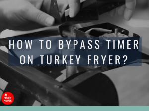 How to Bypass Timer on Turkey Fryer