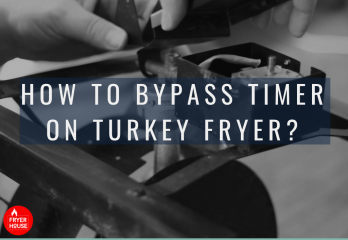 How to Bypass Timer on Turkey Fryer? – FryerHouse.com