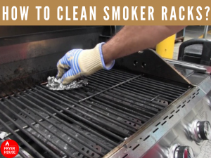 How to Clean Smoker Racks