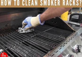 3 Methods for How to Clean Smoker Racks?