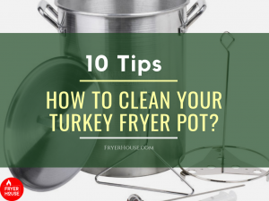How to Clean Your Turkey Fryer Pot