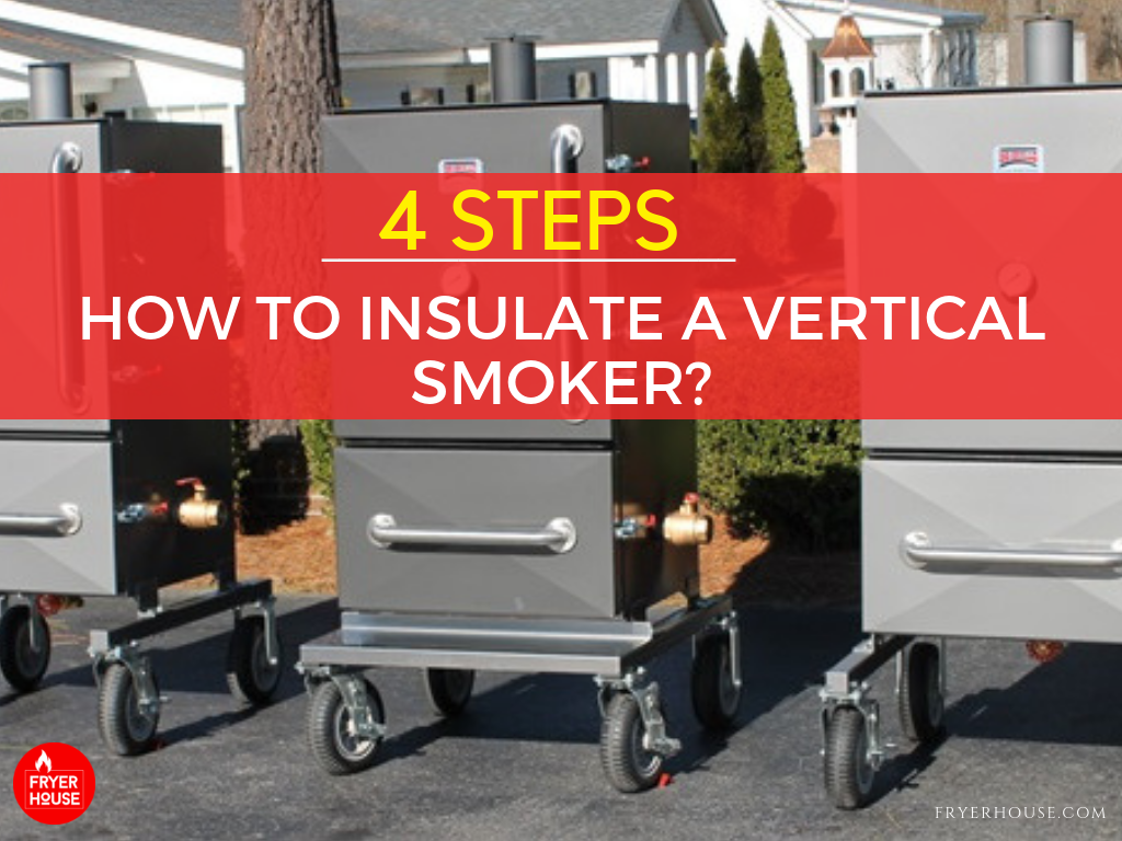 How to Insulate a Vertical Smoker