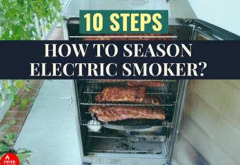 10 Steps – How to Season Electric Smoker?