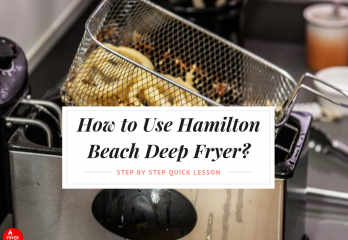 How to Use Hamilton Beach Deep Fryer? Step By Step Quick Lesson