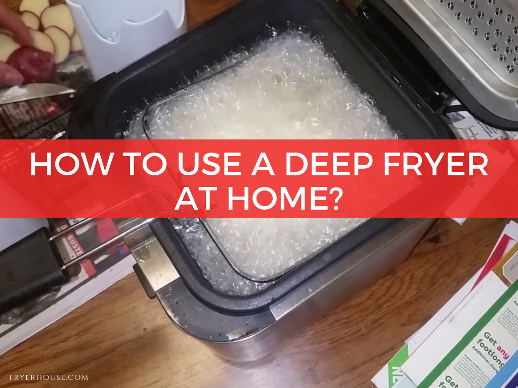 How to Use a Deep Fryer At Home
