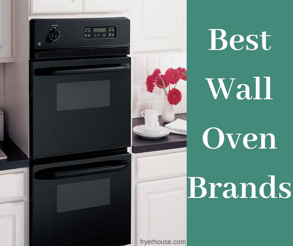 Best Wall Oven Brand