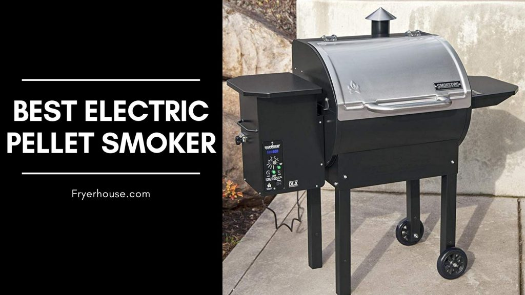 Best Electric Pellet Smoker Reviews