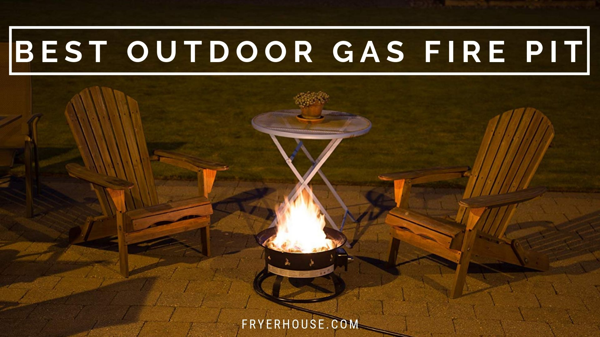 10 Best Outdoor Gas Fire Pit You Should Buy In 2019